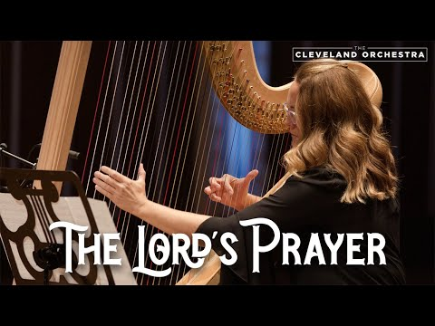 The Cleveland Orchestra - The Lord's Prayer